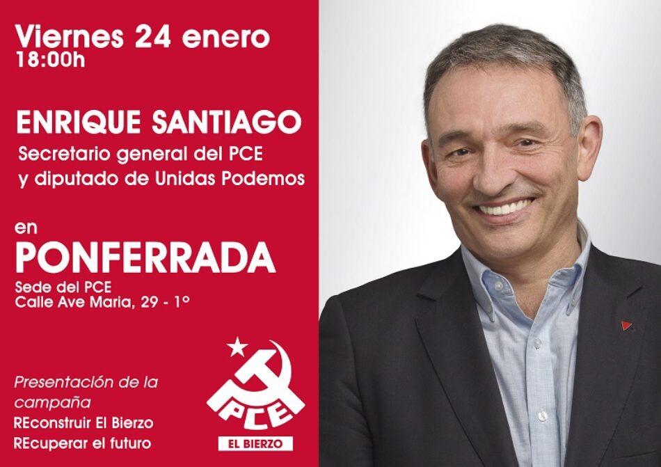 """El diputado Enrique Santiago estará este viernes 24 en Ponferrada presentando la campaña """"Reconstruir El Bierzo, Recuperar el futuro"""