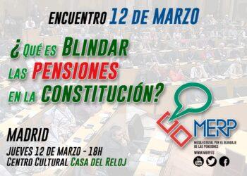 Encuentro el 12 de marzo: «¿Qué es blindar las pensiones en la Constitución?»