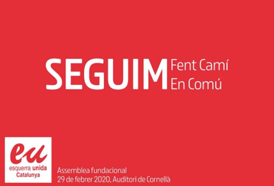 Esquerra Unida de Catalunya (EUCat) celebra mañana su Asamblea Fundacional bajo el lema 'Seguimos haciendo camino en común'