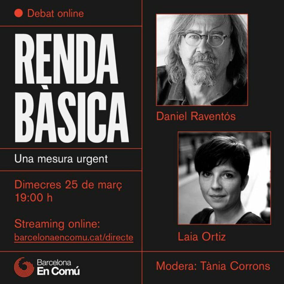 Barcelona En Comú organitza un debat online per posar en valor la renda bàsica per fer front a la crisi provocada pel COVID-19