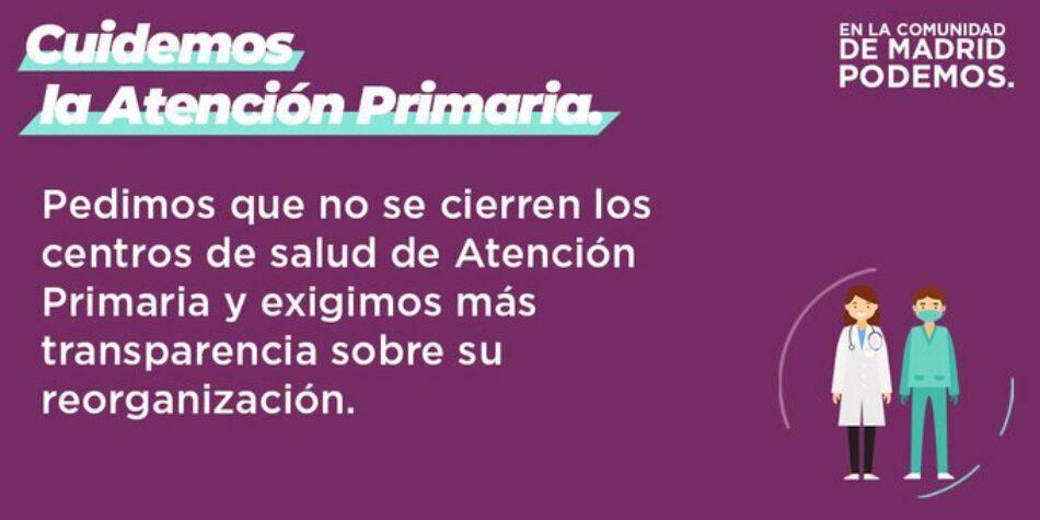 Podemos Comunidad de Madrid pide que no se cierren centros de salud de Atención Primaria y exige más transparencia sobre su reorganización