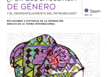 Amigos de la Tierra apoya las movilizaciones feministas del 8 de marzo: sin justicia de género, no habrá justicia ambiental