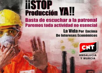 CNT Andalucía-Murcia rechaza la prematura vuelta al trabajo por responder a presiones de la patronal y no a criterios sanitarios