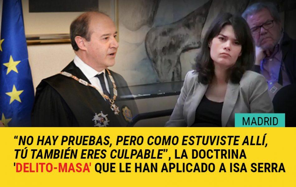 """""""No hay pruebas, pero como estuviste allí, tú también eres culpable"""", la doctrina 'delito-masa' que le han aplicado a Isa Serra"""