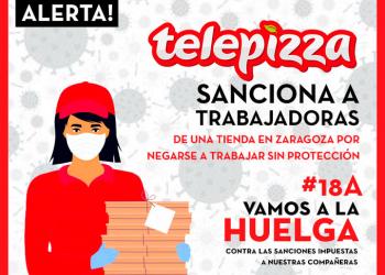 Los trabajadores de Telepizza van a la huelga tras saccionar la multinacional a diez trabajadoras por negarse a trabajar sin protección