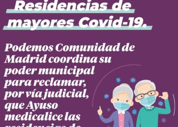 Podemos Comunidad de Madrid coordina su poder municipal para reclamar, por vía judicial, que Ayuso medicalice las residencias de mayores