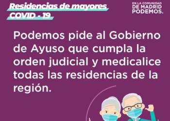 Podemos pide al Gobierno de Ayuso que cumpla la orden judicial y medicalice todas las residencias de la región
