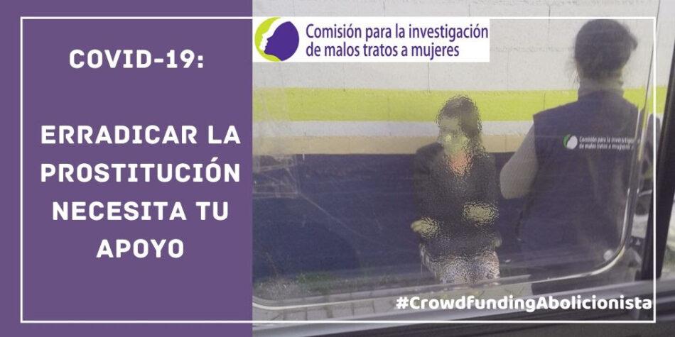 La Comisión para la Investigación de Malos Tratos a Mujeres crea la campaña «COVID-19: Erradicar la prostitución necesita tu apoyo»