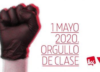 Manifiesto de Izquierda Unida con motivo de la celebración del 1º de Mayo