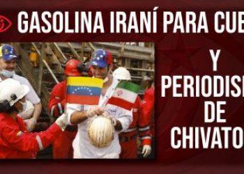 Gasolina iraní para Cuba y periodismo de chivatos