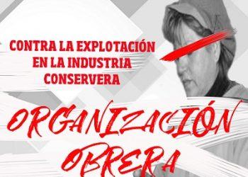«Contra la explotación en la industria conservera, organización obrera»