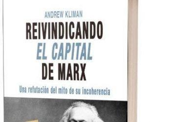 «Reivindicando El Capital de Marx», de Andrew Kliman