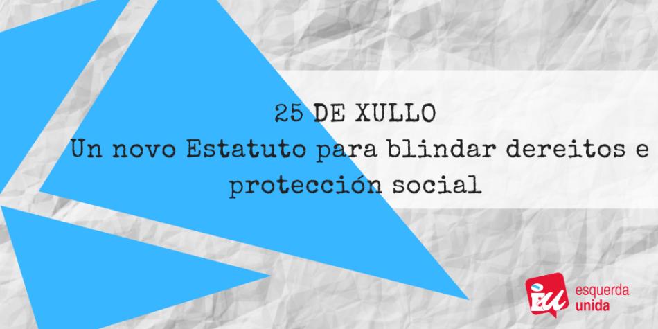 Manifiesto do 25 de Xullo: Un novo estatuto para blindar dereitos e protección social