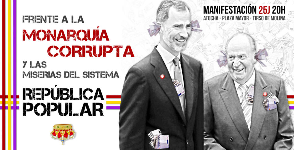 «Este 25 de julio Madrid vuelve a salir contra la monarquía corrupta»