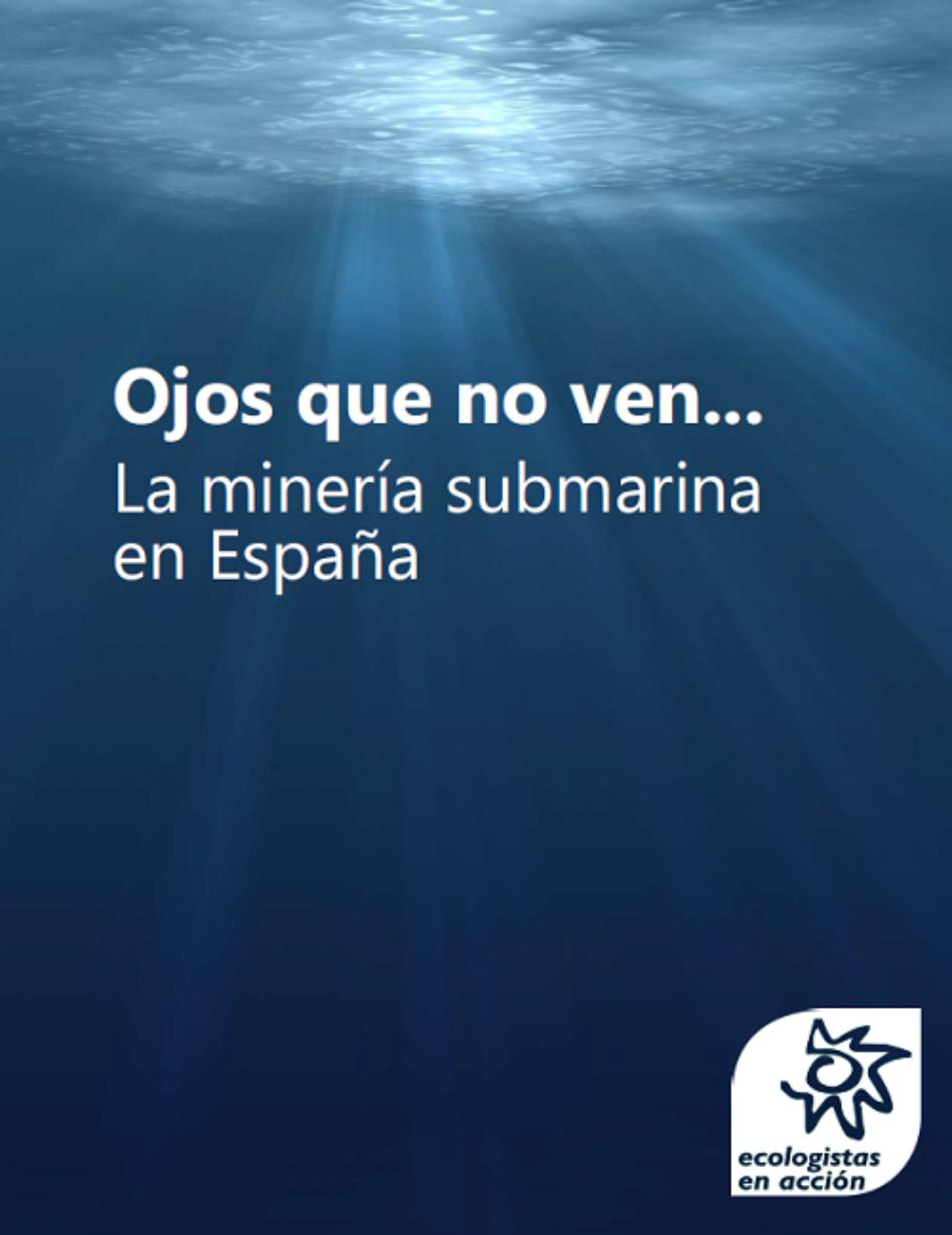 Ecologistas en Acción alerta sobre la amenaza de la minería submarina en aguas españolas