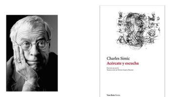 """""""Acércate y escucha"""", Charles Simic. Ver lo que no se quiere mirar"""