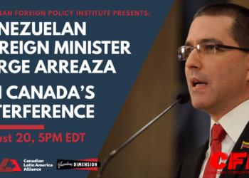 """El canciller venezolano Jorge Arreaza hablará """"En Canadá"""" sobre la injerencia de Canadá en Venezuela"""