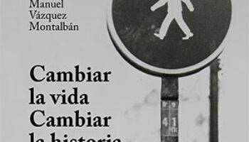 Presentación en Córdoba del libro Cambiar la vida, cambiar la historia, una colección de artículos de Vázquez Montalbán
