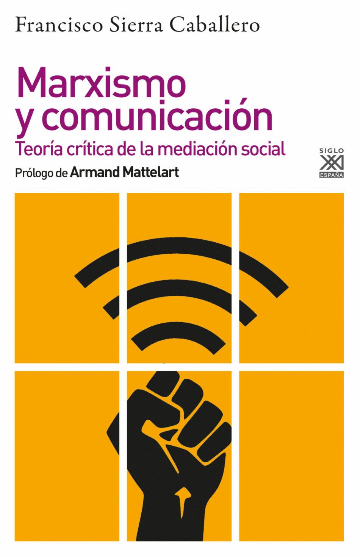 El catedrático de la US Francisco Sierra publica el libro «Marxismo y Comunicación»