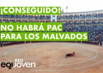 El Parlamento Europeo aprueba eliminar las subvenciones a la tauromaquia en la Política Agraria Común (PAC)