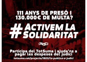La Pública a Judici inicia un Tot Suma amb el hastag #ActivemLaSolidaritat per fer front al judici del 3 i 4 de juny de 2021