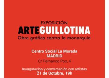 ArteGuillotina en Madrid: una exposición antimonárquica