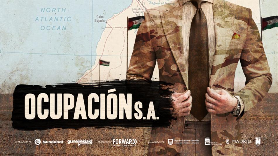 Llega 'OCUPACIÓN S.A.', el documental que desvela cómo los empresarios españoles saquean impunemente el Sáhara Occidental