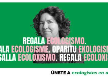 Ecologistas en Acción lanza la campaña #RegalaEcologismo