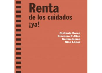 «Renta de los cuidados ¡ya!», en acceso gratuito por cortesía de El Viejo Topo, Icaria Editorial y Montaber