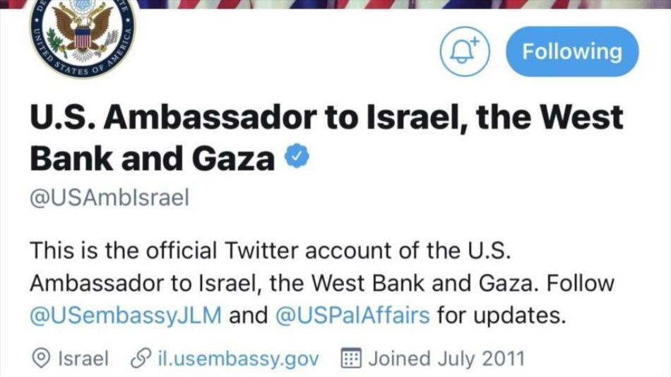 """La cuenta de Twitter de la embajada de EE.UU. en territorios ocupados palestinos agrega """"Cisjordania y Gaza»"""