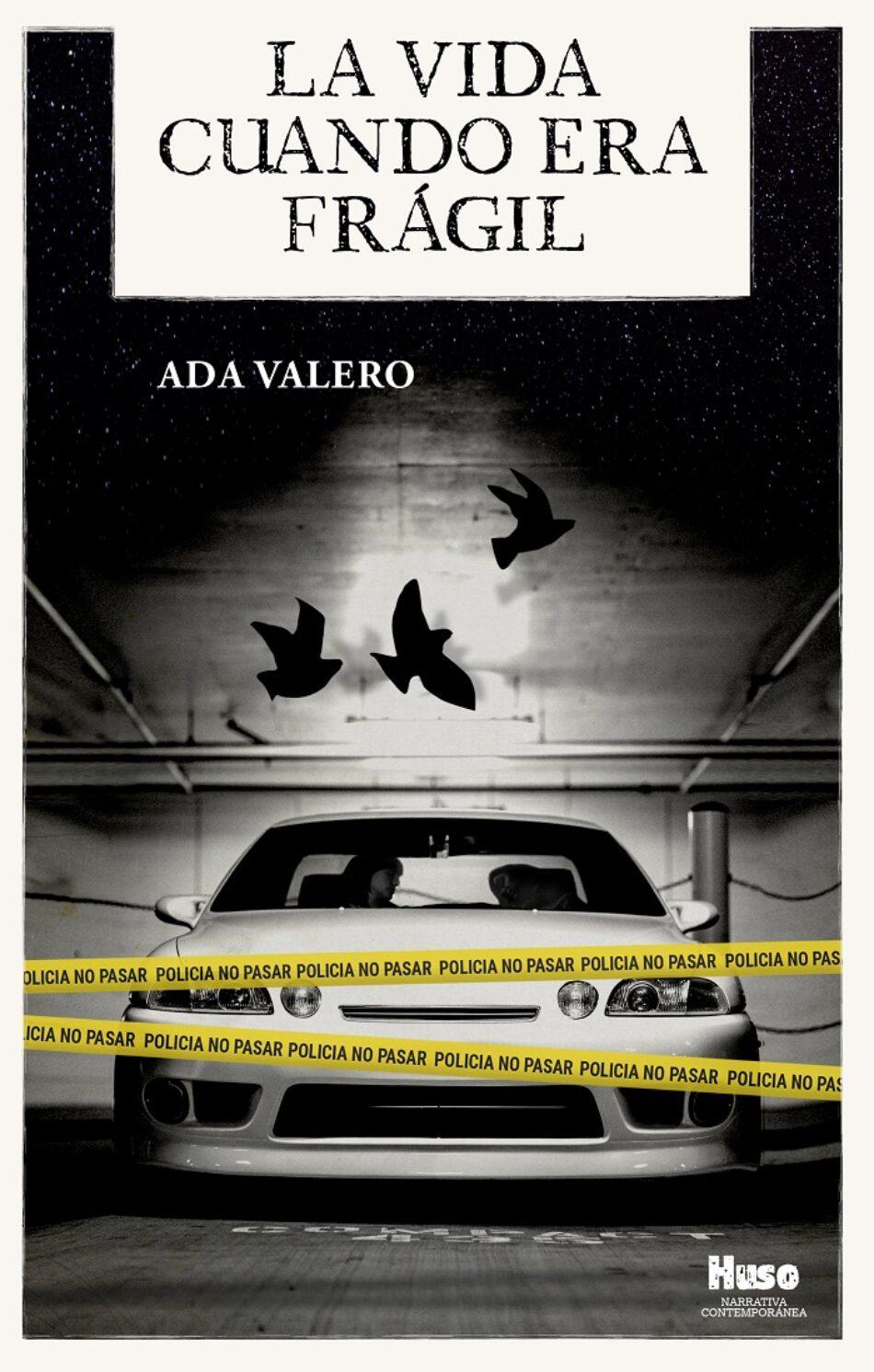 "Ada Valero publica la novela ""La vida cuando era frágil"""