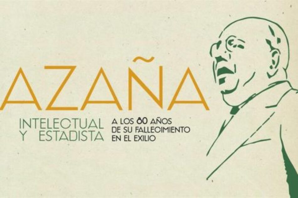 Azaña: intelectual y estadista. A los 80 años de su fallecimiento en el exilio
