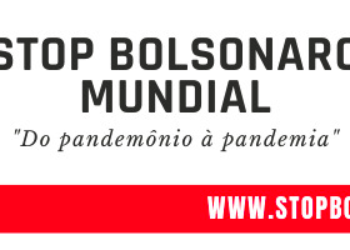 Covocada la cuarta edición «Stop Bolsonaro Mundial» el próximo 31 de enero