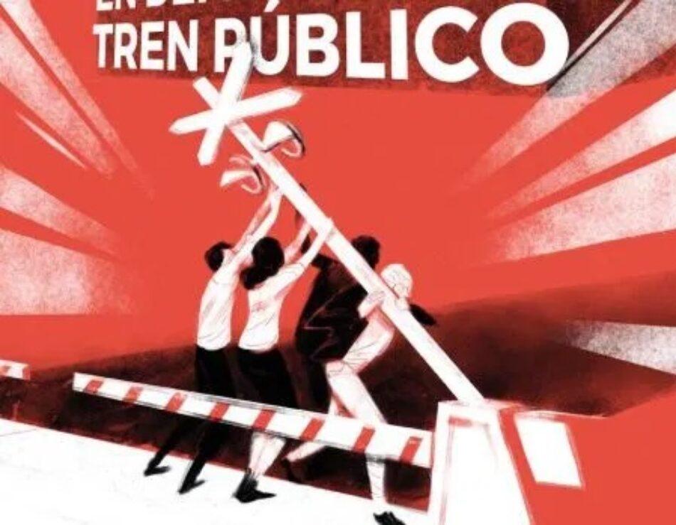 Coordinadora Estatal por el Tren Público, Social y Sostenible: «Más allá de los corredores Atlántico y Mediterráneo»