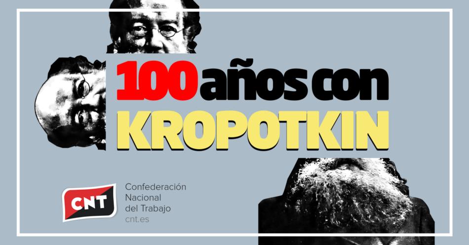100 años con Kropotkin. Kropotkin vivo