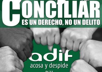 En ADIF se acosa y despide, cuando un trabajador reclama su derecho a la conciliación familiar