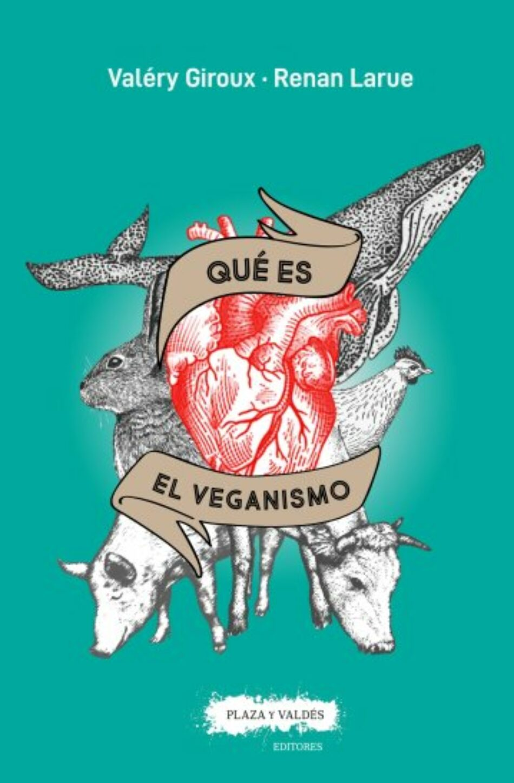 Qué es el veganismo, el ensayo de un movimiento