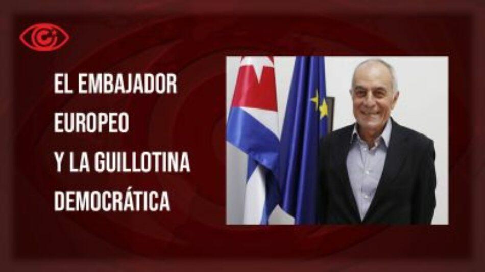 El embajador europeo y la guillotina democrática