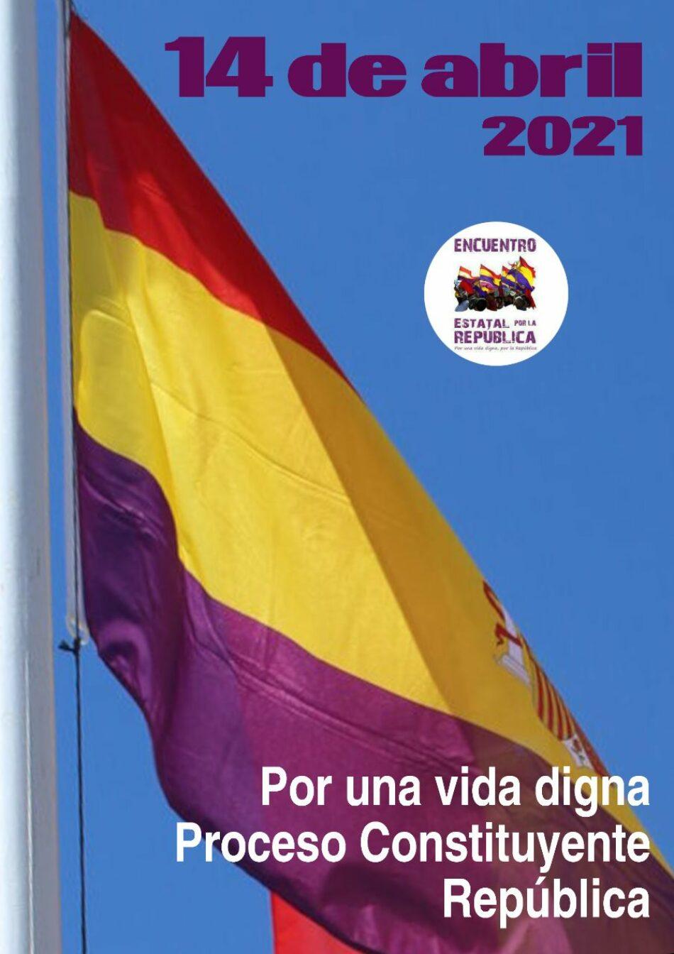 Llamamiento 14 de abril de 2021: «Por una vida digna  proceso constituyente, República»
