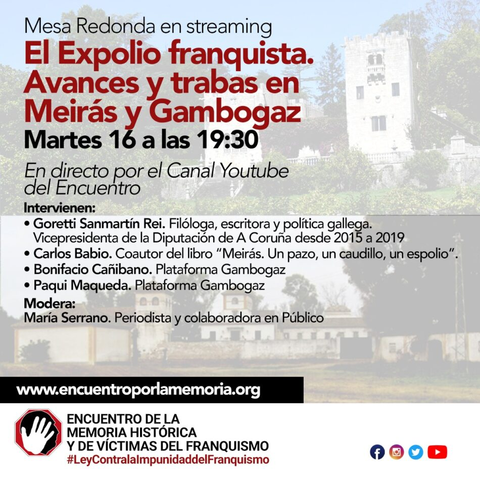 """Mesa Redonda en streaming """"El Expolio franquista. Avances y trabas en Meirás y Gambogaz"""""""