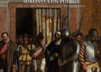 «Cuando el mal gobierno sublevó a un pueblo. 1521-2021: 500 años de la revolución comunera»
