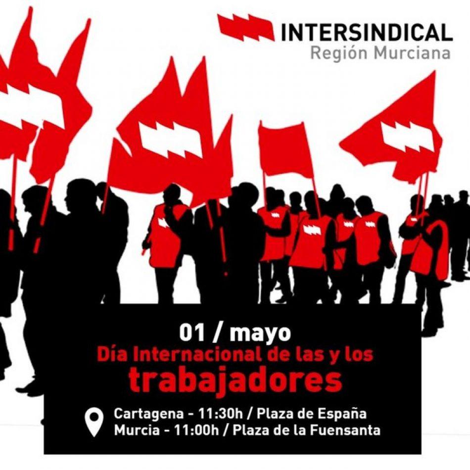 La Intersindical Región Murciana convoca manifestaciones bajo el lema «Avanzar, proteger y fortalecer a la clase trabajadora»
