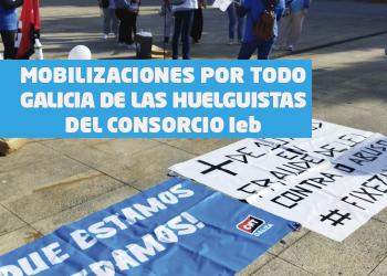 Movilizaciones por todo Galicia de las huelguistas del Consorcio IeB
