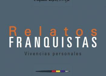 """Presentación del libro """"Relatos franquistas. Vivencias personales"""""""
