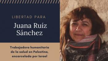 80 organizaciones de cooperación y de apoyo a Palestina consideramos los cargos contra Juana Ruiz un ataque brutal de Israel a la solidaridad