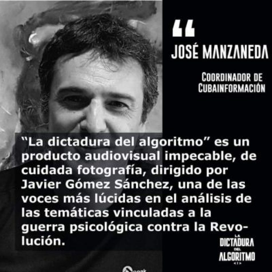 El documental «La dictadura del algoritmo». Didáctica de la comunicación: cara y cruz de la guerra contra Cuba
