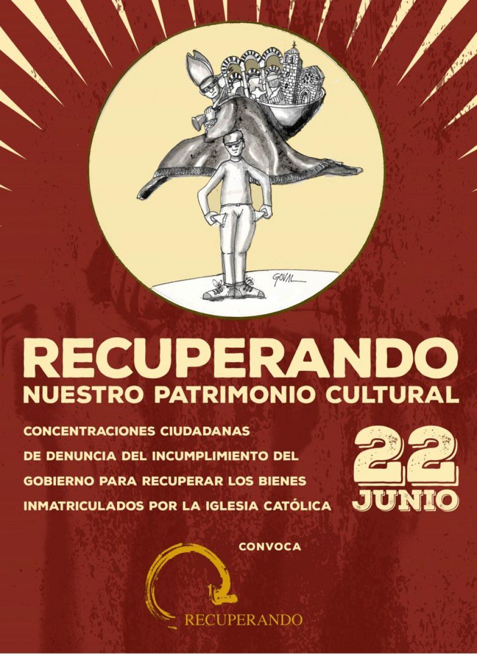 «Recuperando nuestro patrimonio cultural»: Convocadas concentraciones el 22 de junio