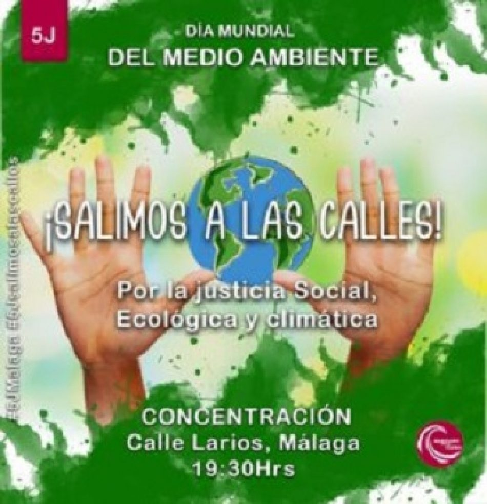 5 de Junio Día Mundial del Medio Ambiente ¡Salimos a las calles!: Por una Málaga rebelde, por la justicia ecosocial