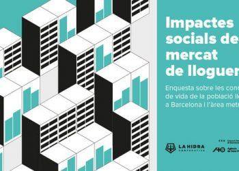 La primera encuesta sobre los impactos sociales del mercado del alquiler en Barcelona revela una situación alarmante desde 2008