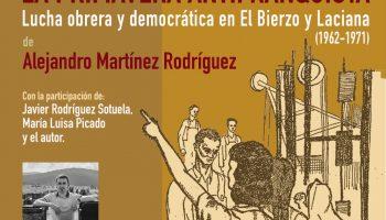 """Presentación del libro """"La primavera antifranquista. Lucha obrera y democrática en El Bierzo y Laciana (1962-1971)"""""""